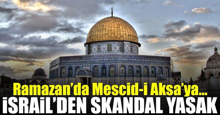 Müslümanlara 'Mescid-i Aksa' yasağı