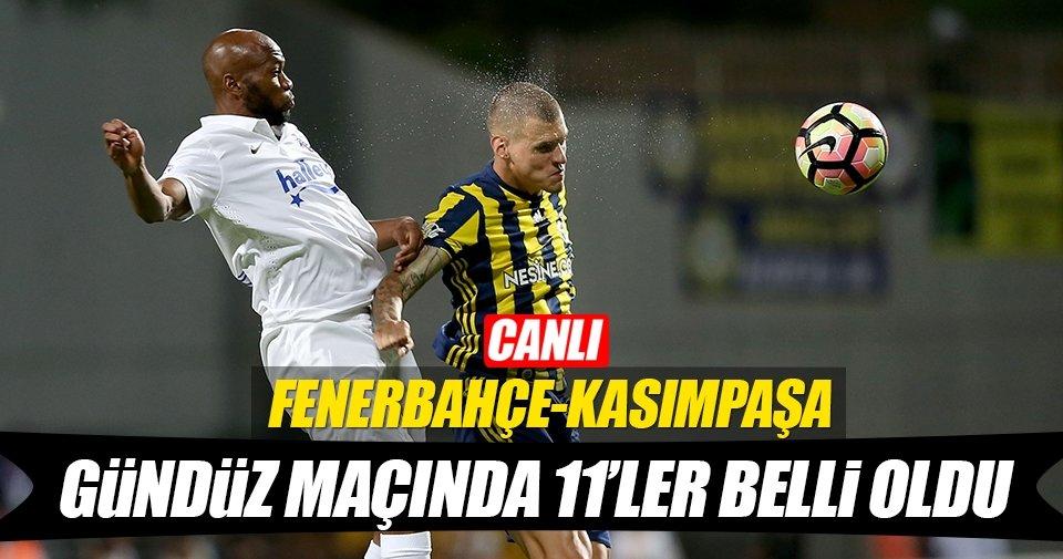 Fenerbahçe - Kasımpaşa (Canlı)