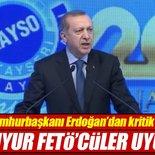 Cumhurbaşkanı Erdoğan: Su uyur FETÖ uyumaz
