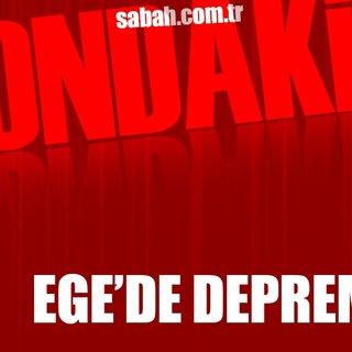 Son dakika: Ege'de 6,3 büyüklüğünde deprem