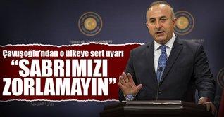 Çavuşoğlu'ndan Yunanistan'a sert uyarı