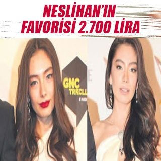 Neslihan'ın favorisi 2.700 lira