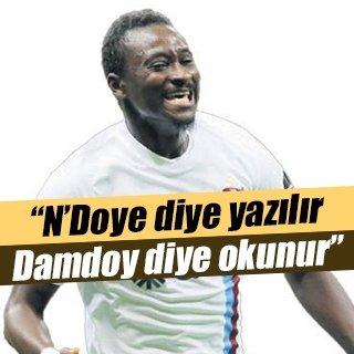 N'Doye yazılır Damdoy okunur!