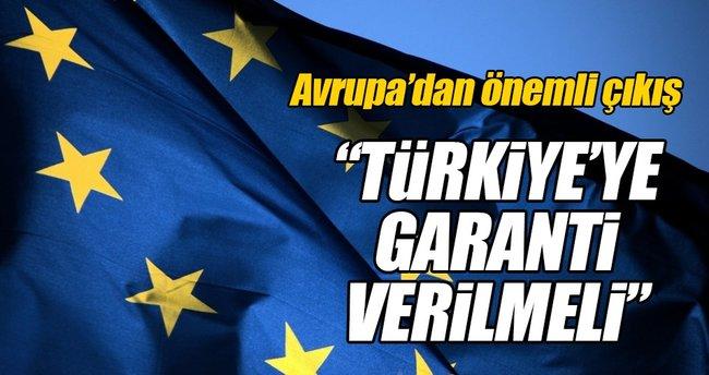 Türkiye'ye üye olacağının garantisi verilmeli