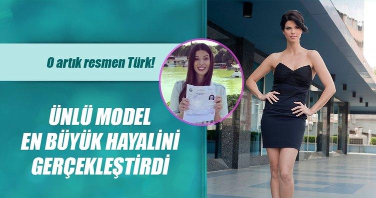 Ünlü model en büyük hayalini gerçekleştirdi... O artık resmen Türk!