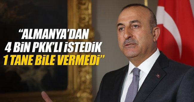 Çavuşoğlu: Almanya'dan 4 bin PKK'lı istedik 1 tane vermedi