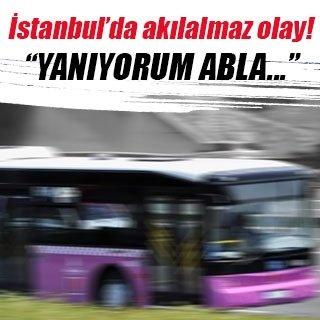 İstanbul'da akılalmaz olay!