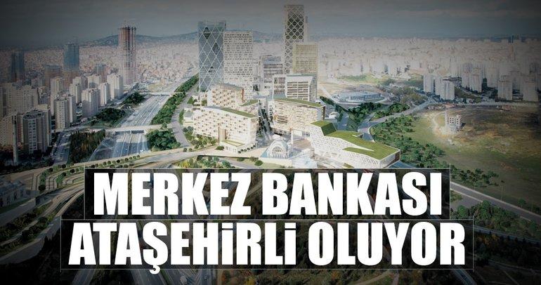 Merkez Bankası Ataşehirli oluyor