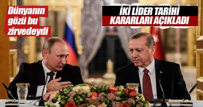 Erdoğan-Putin zirvesi sonrası liderlerden ortak açıklama!