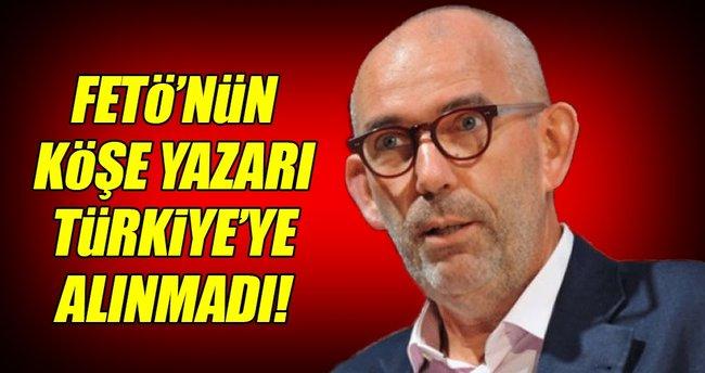 FETÖ'nün köşe yazarı Türkiye'ye alınmadı!