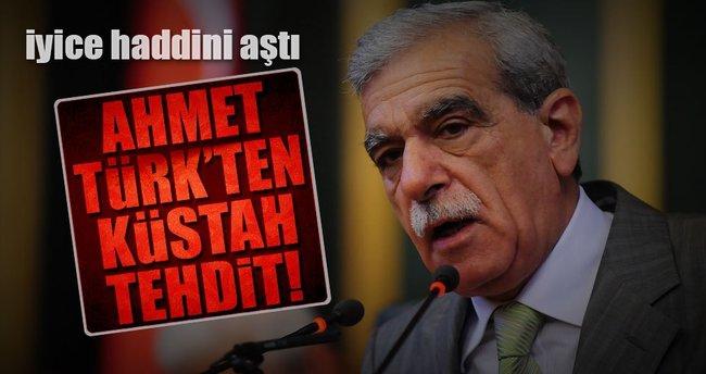Ahmet Türk'ten küstah tehdit!