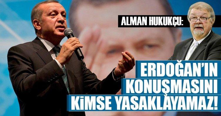 Alman hukukçu: Erdoğan'ın konuşmasını kimse yasaklayamaz