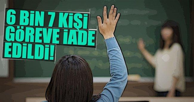 6 bin 7 öğretmen göreve iade edildi!