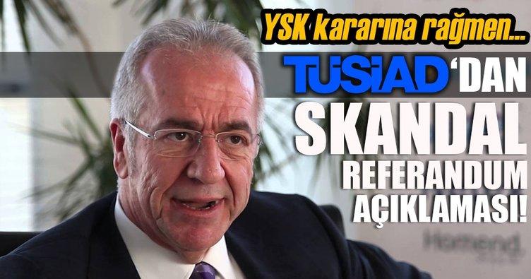 TÜSİAD'dan skandal referandum açıklaması!