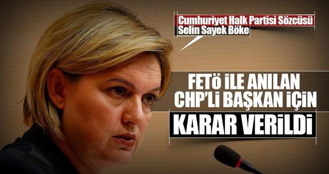 FETÖ ile anılan CHP'li Başkan için karar verildi