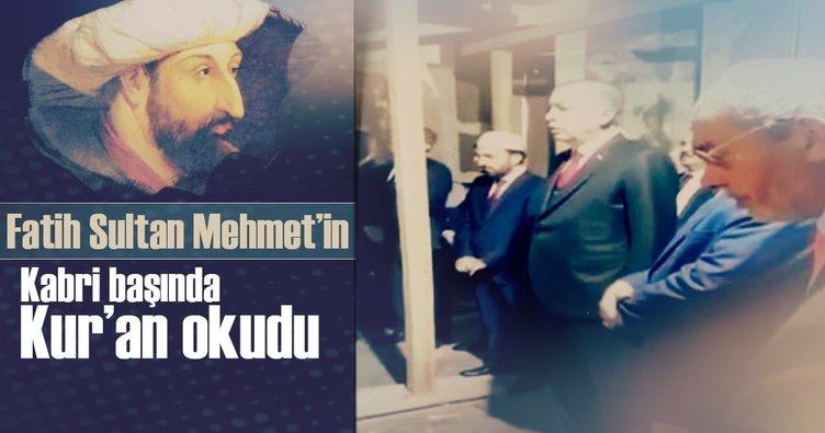Erdoğan, Fatih Sultan Mehmet'in kabri başında Kur'an okudu