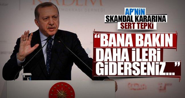 Cumhurbaşkanı Erdoğan'dan AP'ye sert tepki