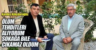 Kardeş Kılıçdaroğlu: Ölüm tehdidi alıyorum