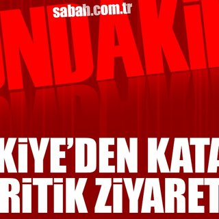 SON DAKİKA: Türkiye`den Katar`a kritik ziyaret!