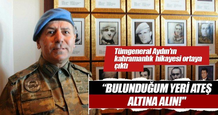 Şehit Tümgeneral Aydoğan Aydın'ın kahramanlık hikayesi