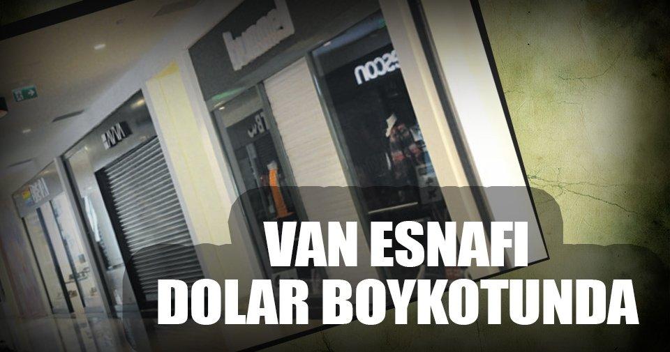 Van AVM'de esnaftan dolar boykotu
