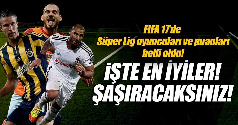 FIFA 17'de Süper Lig oyuncuları ve puanları