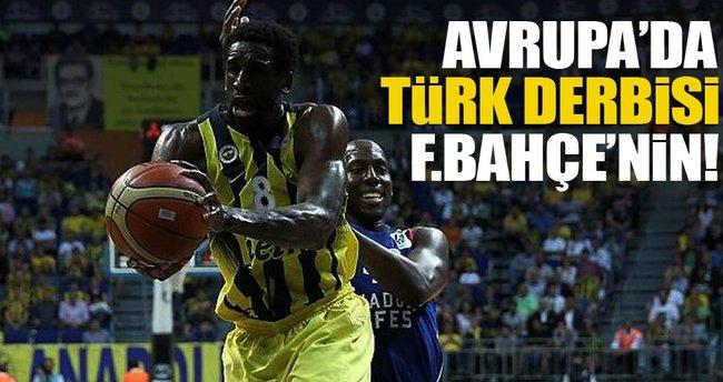 Avrupa'da derbi Fenerbahçe'nin!