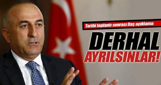 Bakan Çavuşoğlu: Halep'ten derhal ayrılsınlar