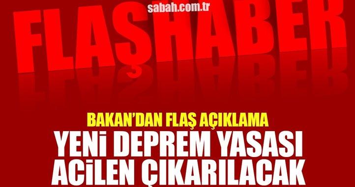 Bakan Özhaseki: KHK ile acilen yeni deprem yasası çıkacak