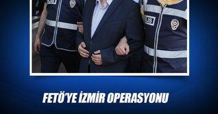 FETÖ'ye İzmir operasyonu