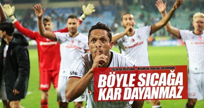 Usta yazarlar Çaykur Rizespor-Beşiktaş maçını yorumladı