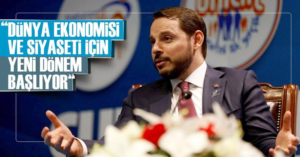 Berat Albayrak: Dünya ekonomisi ve siyaseti için yeni bir dönem başlıyor