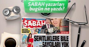 Sabah Gazetesi Yazarları bugün ne yazdı? (29.08.2017)