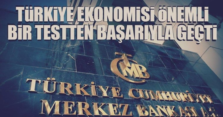 Türkiye ekonomisi önemli bir testten başarıyla geçti