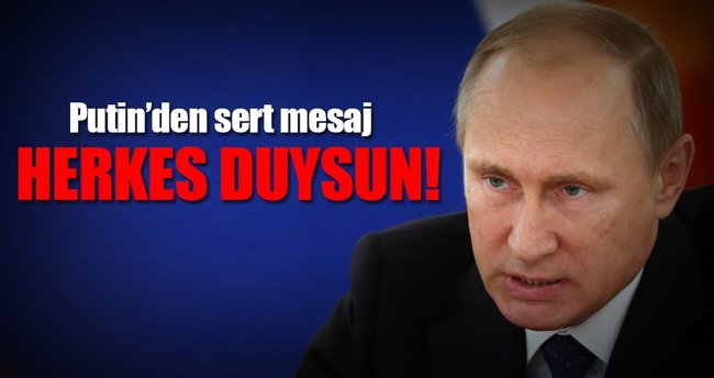Putin'den sert mesaj