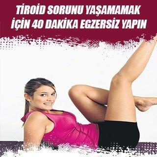 Tiroid sorunu yaşamamak için 40 dakika egzersiz yapın