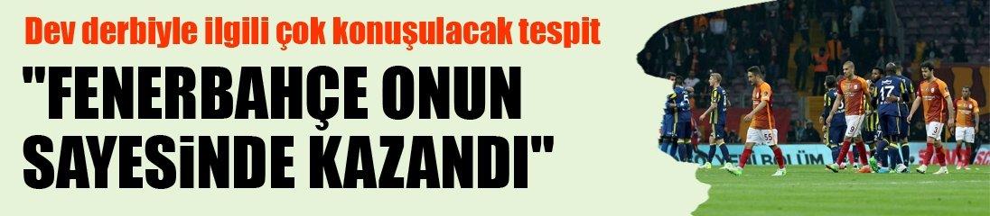 Erman Toroğlu: Fenerbahçe onun sayesinde kazandı