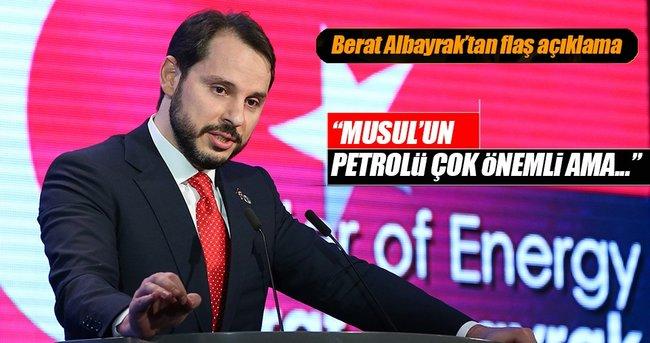 Berat Albayrak:Musul petrolü çok önemli ama...
