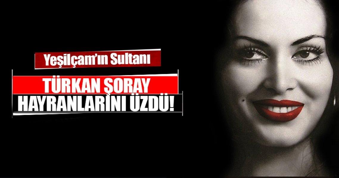 Türkan Şoray'dan hayranlarını üzen haber