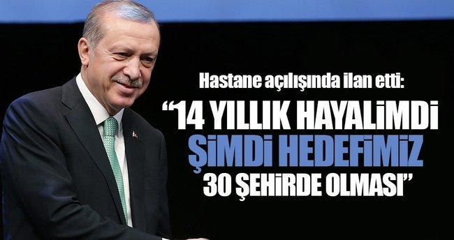 Erdoğan, sağlıkta 30 Büyükşehir için hedefi açıkladı