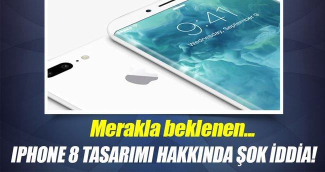 iPhone 8 tasarımı hakkında şok iddia!