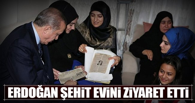 Cumhurbaşkanı Erdoğan şehit ailesini ziyaret etti