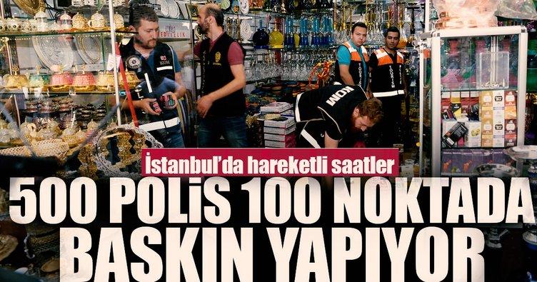 İstanbul'da 500 polisle 100 noktada dev operasyon