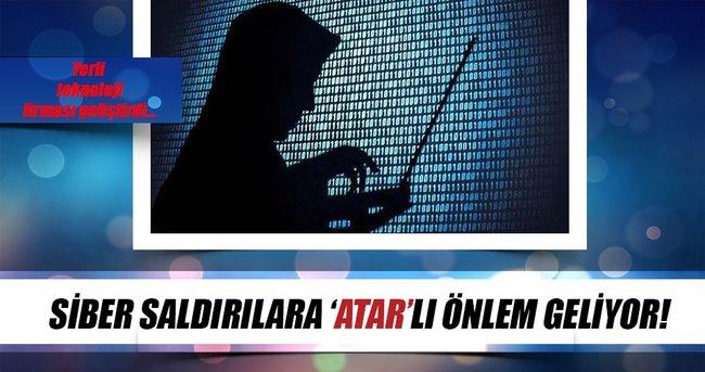 SİBER SALDIRILARA 'ATAR' GELİYOR