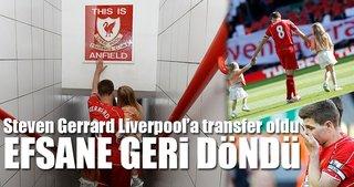 Efsane Steven Gerrard Liverpool'a geri döndü