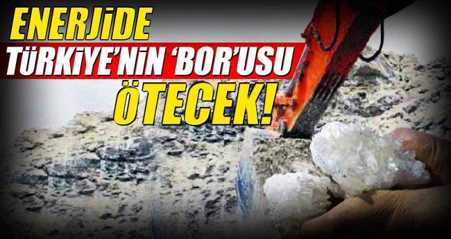 Enerjide Türkiye'nin 'bor'usu ötecek