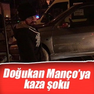 Doğukan Manço'ya kaza şoku