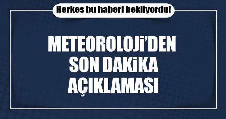 Meteoroloji'den son dakika açıklaması
