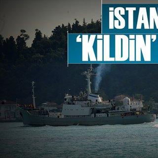 Rus istihbarat gemisi Boğaz'dan geçti