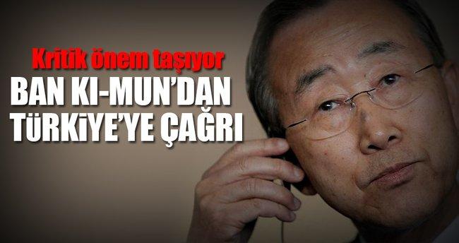 Ban Ki-mun'dan Türkiye'ye çağrı